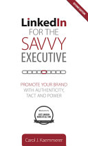 Linkedin for the Savvy Executive  Second Edition