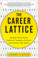Pdf The Career Lattice: Combat Brain Drain, Improve Company Culture, and Attract Top Talent Telecharger