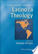 The Wiley Blackwell Companion to Latino/a Theology