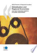 OECD Reviews of Regional Innovation Globalisation and Regional Economies Can OECD Regions Compete in Global Industries