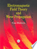 Electromagnetic Field Theory and Wave Propagation