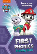 Paw Patrol First Phonics Activity Book Book PDF