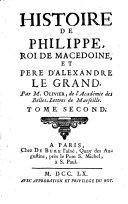 Histoire de Philippe, roi de Macedoine et pere d'Alexandre le Grand