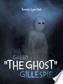Gabby 'The Ghost' Gillespie
