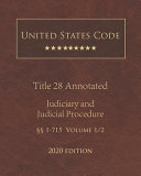 United States Code Annotated Title 28 Judiciary and Judicial Procedure 2020 Edition     1   715 Volume 1 2