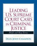 Leading U.S. Supreme Court Cases in Criminal Justice