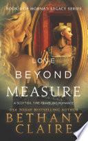 Love Beyond Measure  A Scottish Time Travel Romance