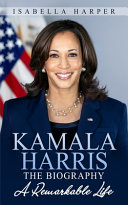 Kamala Harris The Biography