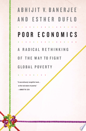 "Poor+EconomicsWhy do the poor borrow to save? Why do they miss out on free life-saving immunizations, but pay for unnecessary drugs? In Poor Economics, Abhijit V. Banerjee and Esther Duflo, two practical visionaries working toward ending world poverty, answer these questions from the ground. In a book the Wall Street Journal called ""marvelous, rewarding,"" the authors tell how the stress of living on less than 99 cents per day encourages the poor to make questionable decisions that feed—not fight—poverty. The result is a radical rethinking of the economics of poverty that offers a ringside view of the lives of the world's poorest, and shows that creating a world without poverty begins with understanding the daily decisions facing the poor."