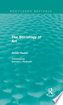 The Sociology of Art  Routledge Revivals