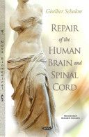 Repair of the Human Brain and Spinal Cord