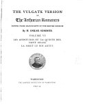 The Vulgate Version of the Arthurian Romances: Les aventures ou la queste del Saint Graal. La mort le roi Artus. 1913