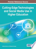 Cutting Edge Technologies and Social Media Use in Higher Education