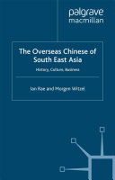 The Overseas Chinese of South East Asia: History, Culture, ...