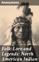 Folk-Lore and Legends: North American Indian Pdf/ePub eBook