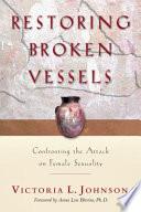 Restoring Broken Vessels