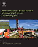 Environmental and Health Issues in Unconventional Oil and Gas Development [Pdf/ePub] eBook