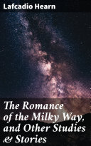 Pdf The Romance of the Milky Way, and Other Studies & Stories Telecharger