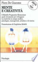 Mente e creatività. Il modello pragmatico elementare quale strumento per sviluppare la creatività in campo medico, psicologico e manageriale. Con floppy disk...