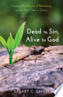 Dead to Sin  Alive to God