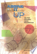 """Adding It Up: Helping Children Learn Mathematics"" by National Research Council, Division of Behavioral and Social Sciences and Education, Center for Education, Mathematics Learning Study Committee, Bradford Findell, Jane Swafford, Jeremy Kilpatrick"