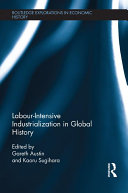 Labour Intensive Industrialization in Global History