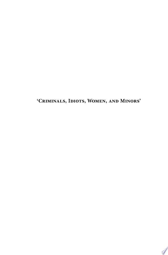 Criminals, Idiots, Women, & Minors,