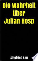 Die Wahrheit über Julian Hosp