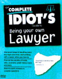 The Complete Idiot s Guide to Protecting Yourself from Everyday Legal Hassles