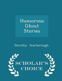 Download Humorous Ghost Stories - Scholar's Choice Edition Book