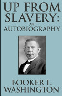 Up from Slavery Book by Booker T  Washington