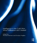 Intelligence in the Cold War  What Difference did it Make