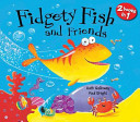 Fidgety Fish And Friends Bind Up Book