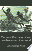 The Uncivilized Races of Men in All Countries of the World Book