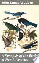 A Synopsis of the Birds of North America