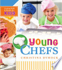 Young Chefs: Cooking Skills and Recipes for Kids
