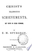 Christ S Glorious Achievements Set Forth In 7 Sermons