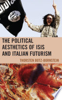 The Political Aesthetics of ISIS and Italian Futurism Book