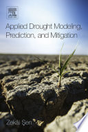 Applied Drought Modeling  Prediction  And Mitigation