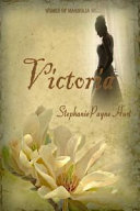 Victoria (Women of Magnolia Hill Saga