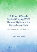 Politics of Female Genital Cutting  FGC   Human Rights and the Sierra Leone State