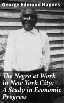 Pdf The Negro at Work in New York City: A Study in Economic Progress