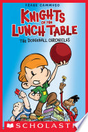 The Dodgeball Chronicles (Knights of the Lunch Table #1) Frank Cammuso Cover