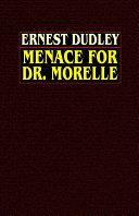 Menace for Dr  Morelle