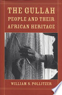 """The Gullah People and Their African Heritage"" by William S. Pollitzer, David Moltke-Hansen"
