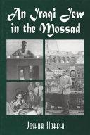 An Iraqi Jew in the Mossad