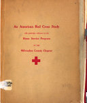 An American Red Cross Study With Particular Reference To The Home Service Program Of The Milwaukee County Chapter