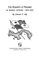 The Republic Of Panama In World Affairs 1903 1950