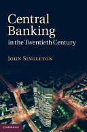 Central Banking in the Twentieth Century