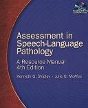 Assessment in Speech-Language Pathology: A Resource Manual